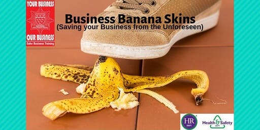 Business Banana Skins (Saving your Business from the Unforeseen)