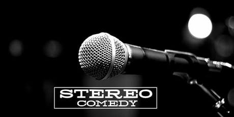 Stereo Comedy Open Mic Show (Montag, 22.07.19) tickets