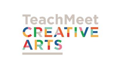 TeachMeet Creative Arts 2019 tickets