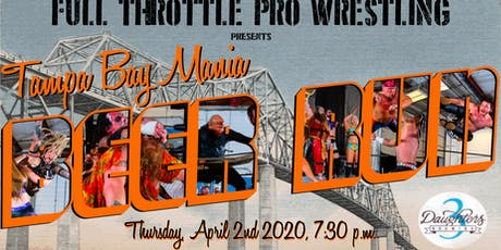 Full Throttle Pro Wrestling presents: Tampa Bay Mania Beer Run tickets