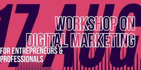 Digital Marketing Hands on Workshop for professionals and entrepreneurs tickets
