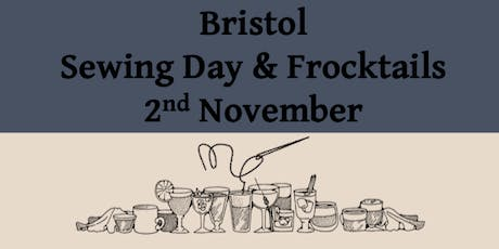 Bristol Sewing day and evening Frocktails tickets