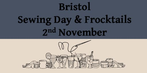 Bristol Sewing day and evening Frocktails