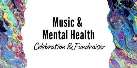 Music & Mental Health: Celebration & Fundraiser tickets