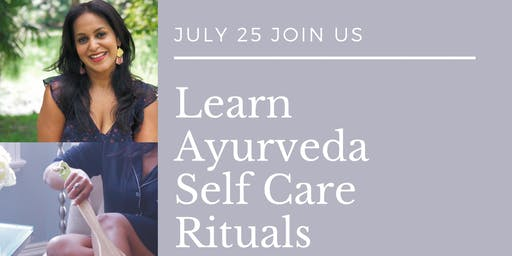 Modern Ayurveda: Simple Self Care Rituals for your longevity