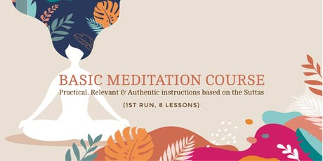 Basic Meditation Course (1st Run) - 8 Weekly Lessons tickets