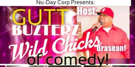 Copy of GuttBuzterz/Wild Chicks of Comedy tickets