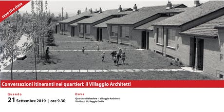 Conversazioni Itineranti nei quartieri: Il Villaggio Architetti biglietti