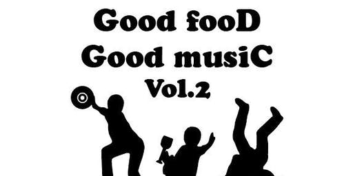 """GOOD FOOD, GOOD MUSIC"" Vol.2"