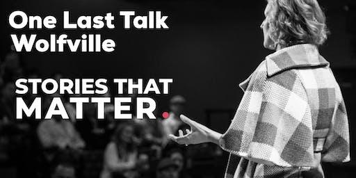 One Last Talk Wolfville