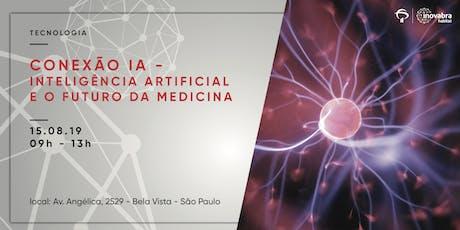Conexão IA - Inteligência Artificial e o futuro da Medicina ingressos