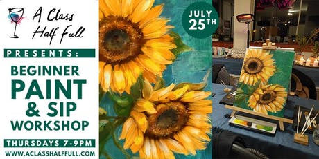 """JULY 25 """"Sunflowers"""" Paint and Sip - A Class Half Full tickets"""