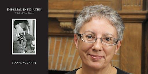 Imperial Intimacies: Hazel V. Carby with Christienna Fryar
