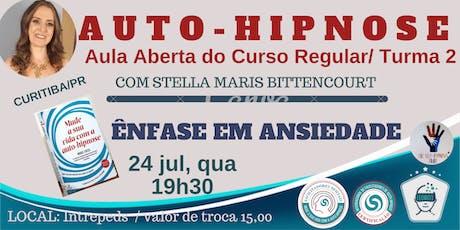 AUTO-HIPNOSE / AULA ABERTA DO CURSO REGULAR Turma 2 /ÊNFASE EM ANSIEDADE ingressos