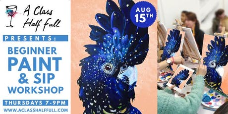 """AUG 15 """"Cockatoo"""" Paint and Sip - A Class Half Full tickets"""