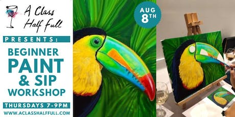 """AUG 8 """"Toucan"""" Paint and Sip - A Class Half Full tickets"""