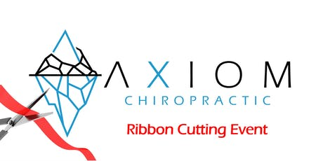 Axiom Chiropractic Ribbon Cutting tickets