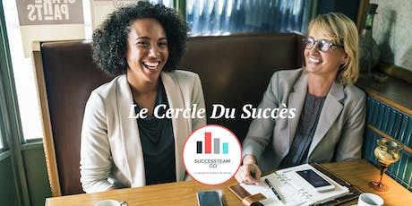 Le Cercle Du Succès By SuccessteamGo #4 tickets