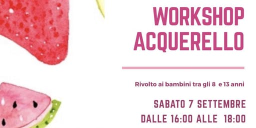 Workshop Acquerello - Bambini
