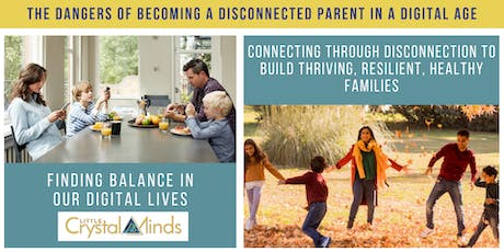 The Dangers of becoming a Disconnected Parent in a Digital Age tickets