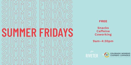 Summer Fridays with The Riveter Denver and Colorado Women's Chamber of Commerce tickets
