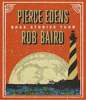 Pierce Edens & Rob Baird Road Stories Tour