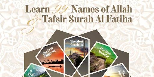 99 Names of Allah & Tafsir of Surah Al Fatiha