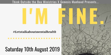 I'M FINE - A Mental Health Awareness Event tickets