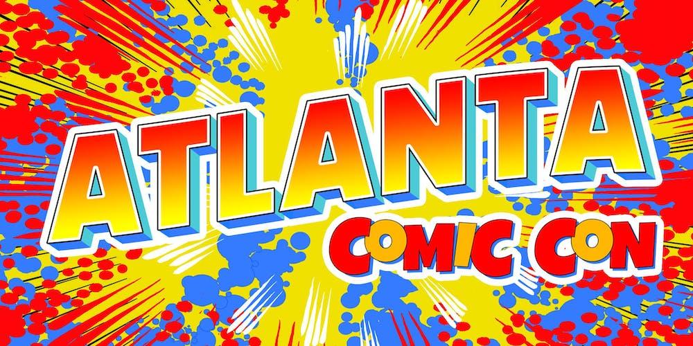 Atlanta Comic Con - July 31 - August 2, 2020 Tickets, Fri