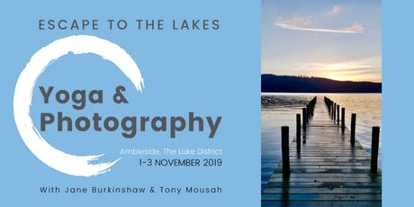 Escape to the Lakes: Yoga & Photography Weekend tickets