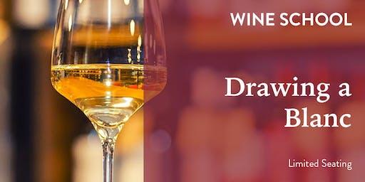 Wine School - Drawing a Blanc