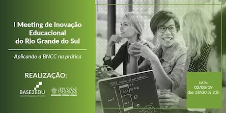I Meeting de Inovação Educacional do RS ingressos