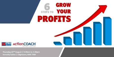 6 Steps to Grow Your Profits tickets