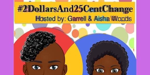 #2DollarsAnd25CentChange LIVE