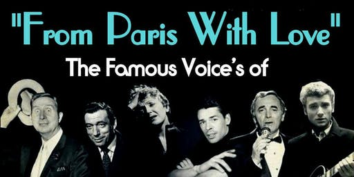 """""""From Paris With Love"""" Salute To Edith Piaf,Jacques Brel ,Charlez Aznavour"""