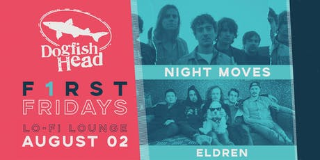 First Friday August @ LO-FI: Night Moves w/ Eldren tickets