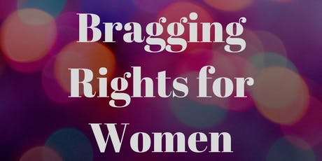 Bragging Rights for Women - Session 4 tickets