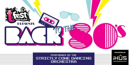 TFest Presents Back To The 80's | Strictly Come Dancing Orchestra tickets