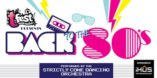 TFest Presents Back To The 80's | Strictly Come Dancing Orchestra