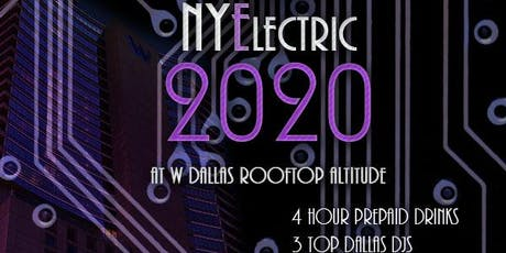 NYElectric W Dallas Rooftop New Years Eve 2020 tickets