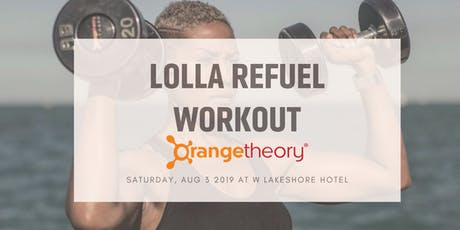 Orangetheory + W Hotel Lolla Refuel Workout tickets