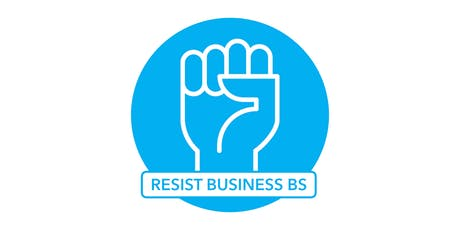 Resist Business BS:   two workshops + lunch tickets