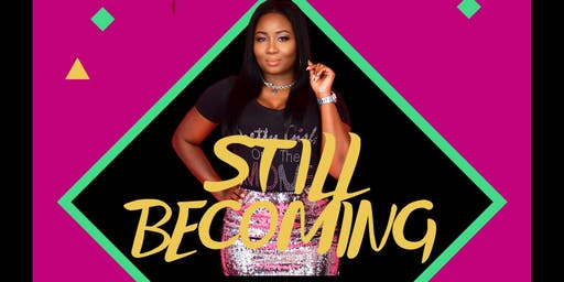 "Pretty Girls on the Move Presents ""Still Becoming"" Women's Retreat"