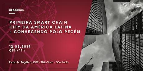 Primeira Smart Chain City da América Latina - Conhecendo Polo Pecém ingressos