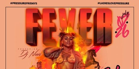 #Fever the #HotGirlSummerParty at The #1 Friday Night Party Spot! tickets