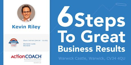 FREE Seminar - 6 Steps to Great Business Results tickets