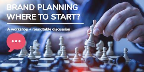 Brand planning - where to start? tickets