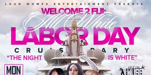 Welcome To FIJI Labor Day cruise party the night is white