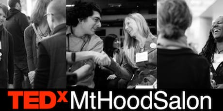 TEDxMtHood Salon: Innovations for Social Change tickets