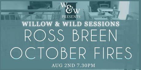 Willow and Wild Sessions presents: Ross Breen and October Fires tickets